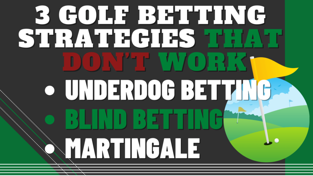 3 Golf Betting Strategies that don't work