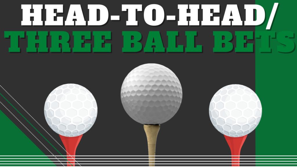 Head-to-Head/Three Ball Bets