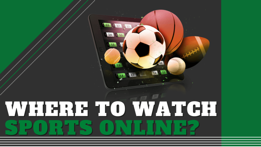 Where to Watch Sports Online?