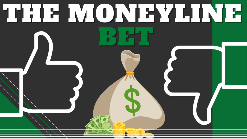 The Moneyline Bet