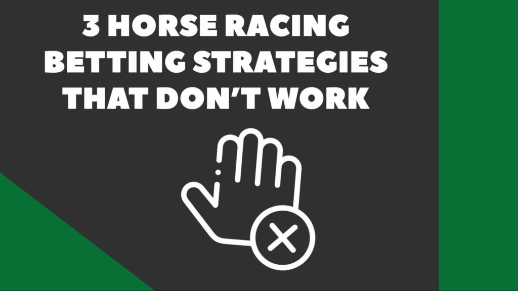 3 Horse Racing Betting Strategies That Don't Work (Avoid At All Costs)