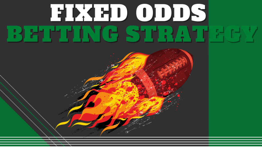 Fixed Odds Betting Strategy