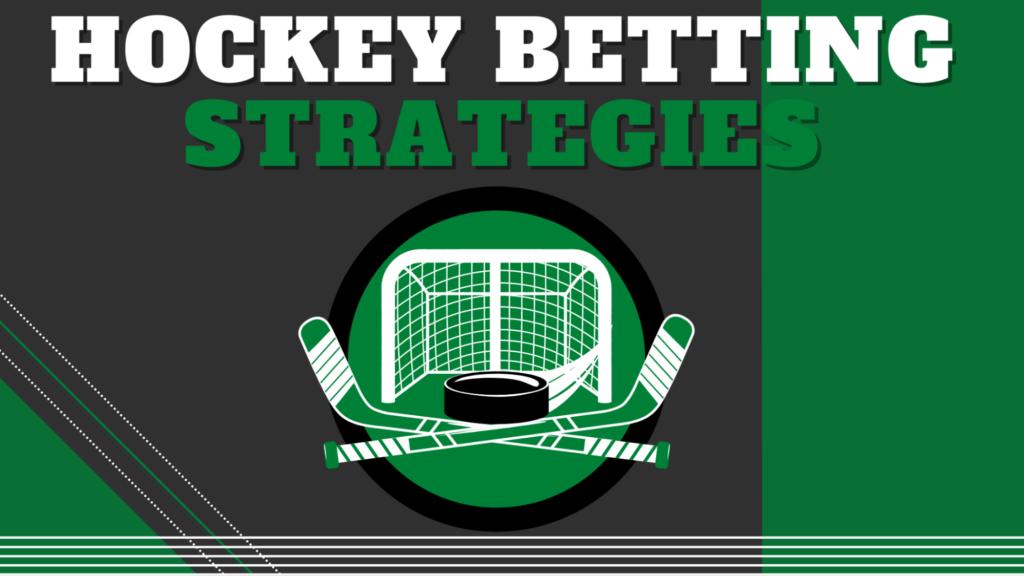 Hockey betting strategies