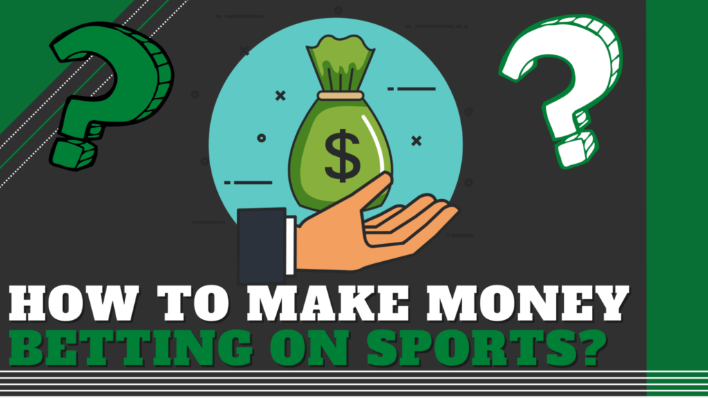 How to Make Money Betting on Sports (Our Tips and Tricks)
