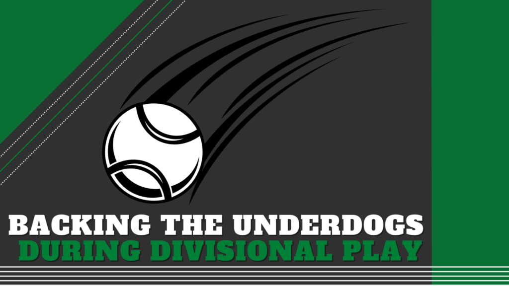 Backing the underdogs during divisional play