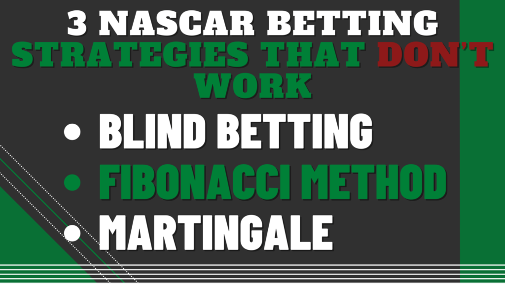 3 NASCAR Betting Strategies that Don't Work