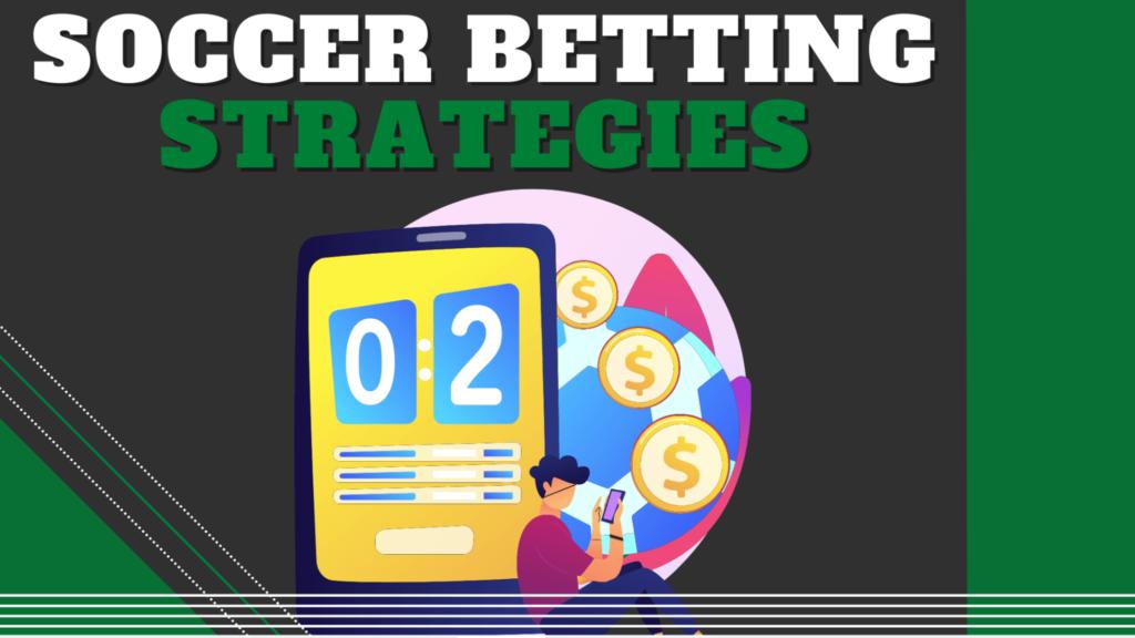 Soccer Betting Strategies