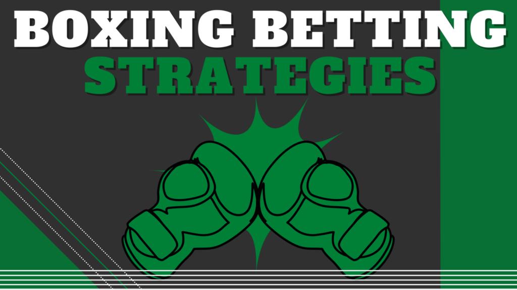 Boxing Betting Strategies