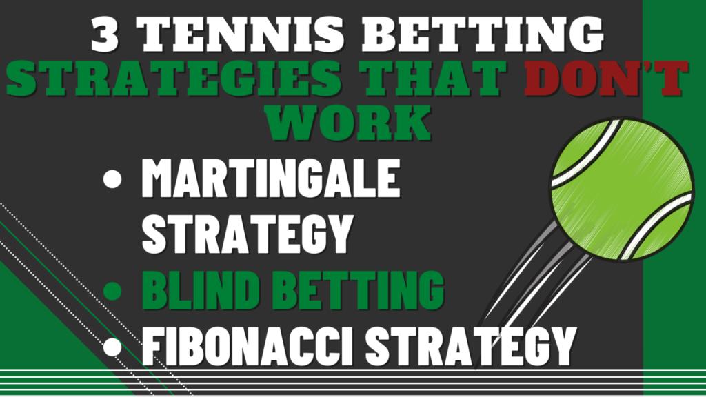 3 Tennis Betting Strategies that Don't Work