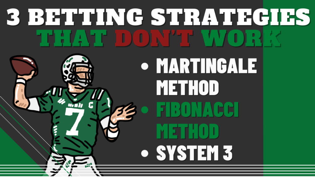 3 Betting Strategies that don't work