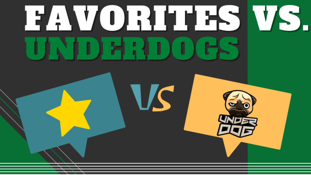 Favorites vs. Underdogs