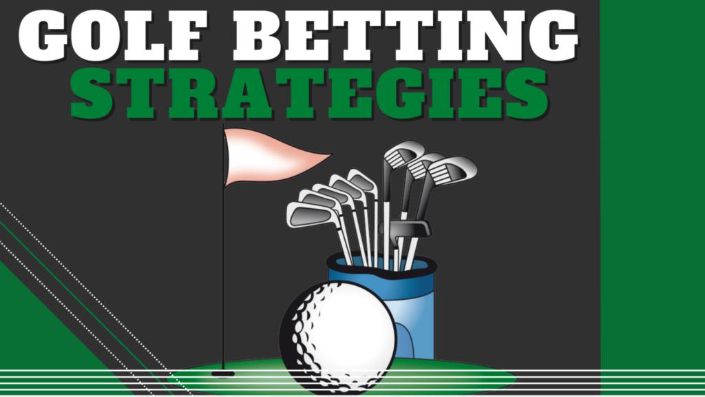 Golf Betting Strategies