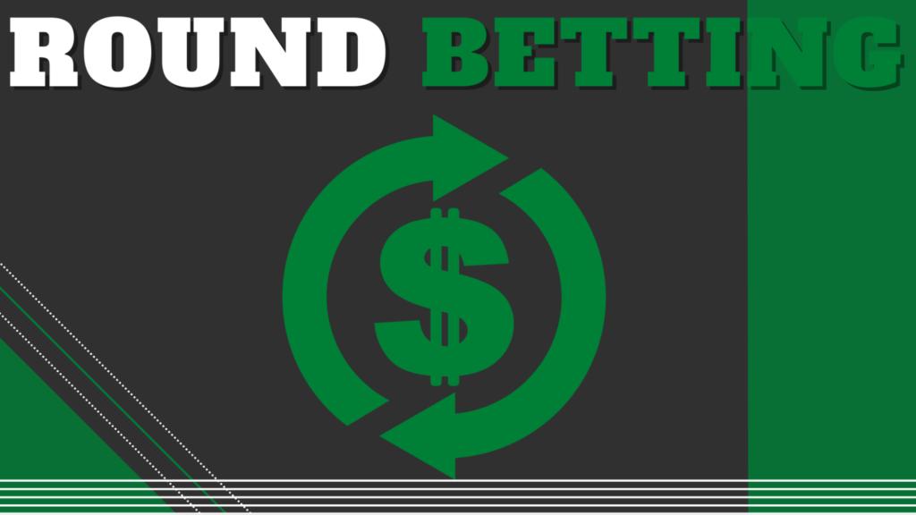 Round Betting