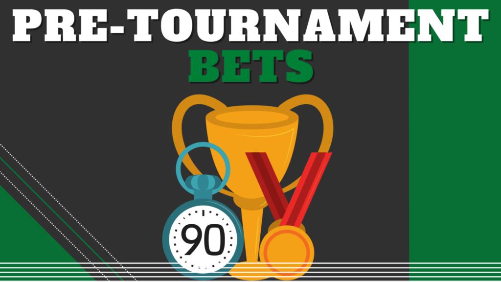 Pre-Tournament Bets
