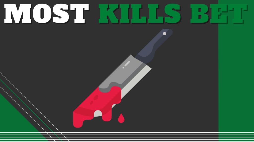 Most Kills Bet
