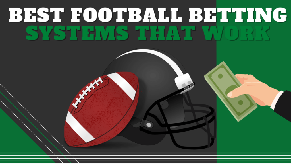 Best Football Betting Systems that Work
