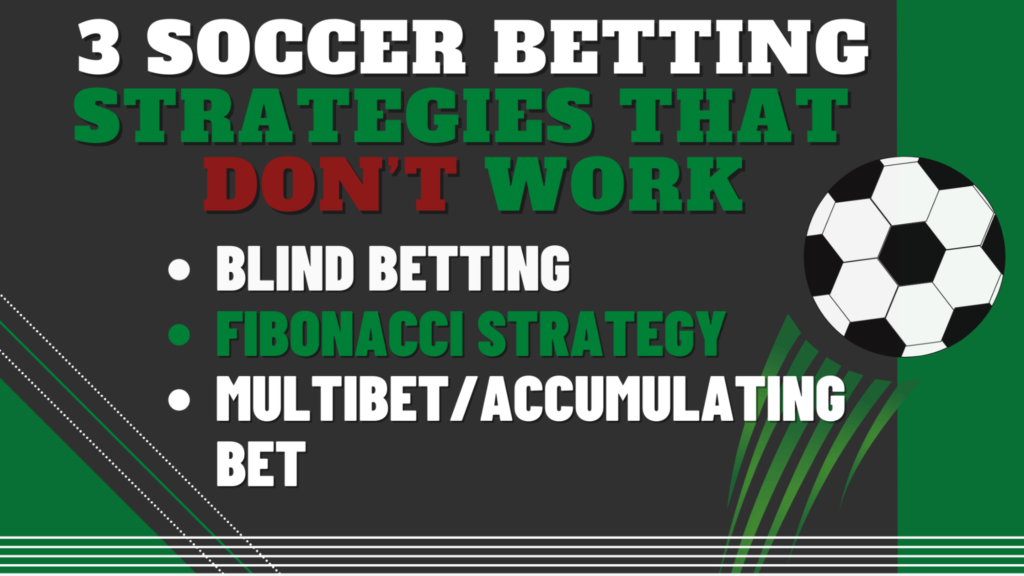 3 Soccer Betting Strategies That Don't Work